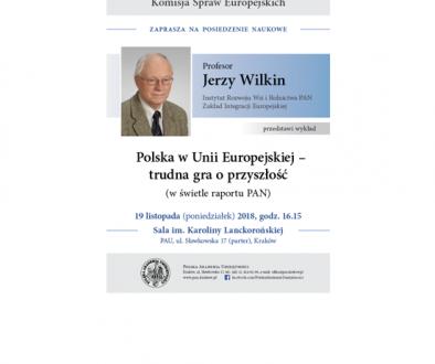 2018-11-16_Polska w UE - trudna gra o przyszłość_prof. Jerzy Wilkin_v03